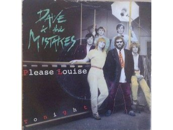 Dave & The Mistakes titel*Please Louise* Rock SWE 7""