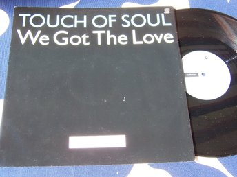 "TOUCH OF SOUL - WE GOT THE LOVE 12"" 1990"