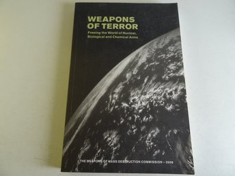 Weapons of terror. Freeing the World of Nuclear, Biological and Chemical Arms.
