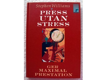 Press utan stress ger maximal prestation : Stephen Williams