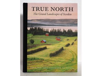 True North - The grand landscapes of Sweden av Tore Hagman, Per Wästberg, Tommy