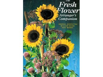 The fresh flower arranger´s companion, A Neophytou (Eng)