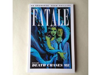 Fatale Vol. 1 : Death Chases Me (Fatale #1-5) – Ed Brubaker & Sean Phillips