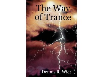 The way of trance, Dennis R Wier (Eng)