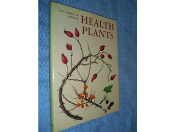 The Complete Book Of Health Plants - Atlas of Medical Plants