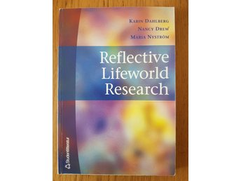 Karin Dahlberg, Nancy Drew, Maria Nyström: Reflective Lifeworld Research