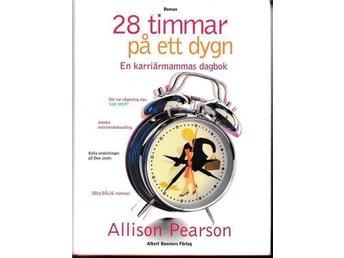 28 timmar på ett dygn - En karriärmammas dagbok av Allison Pearson - Bro - 28 timmar på ett dygn - En karriärmammas dagbok av Allison Pearson - Bro