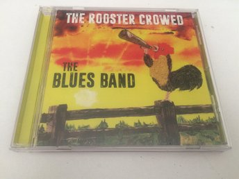 THE BLUES BAND The Rooster Crowed CD 2018