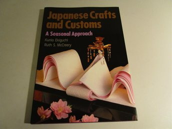 Japanese Craft and Customs - A Seasonal Approach