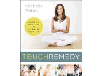 Touch remedy - hands-on solutions to de-stress your life 9780062392459