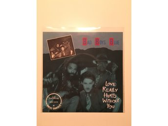 "Bad boys blue - Love really hurts without you.  7"" 1986"
