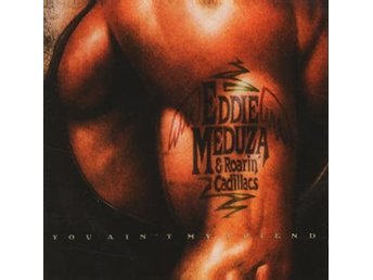 Meduza Eddie: You ain't my friend 1990 (Rem) (CD)