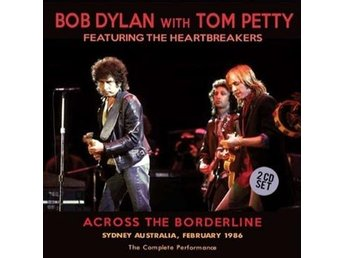 Dylan Bob/Tom Petty: Across the borderline 1986 (2 CD)