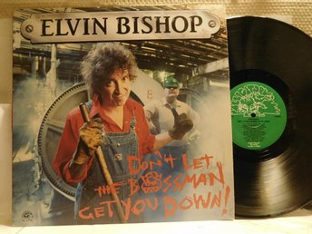 ELVIN BISHOP - DON´T LET THE BOSSMAN GET YOU DOWN