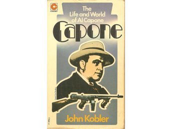 John Kobler: Capone. The life and world of Al Capone.