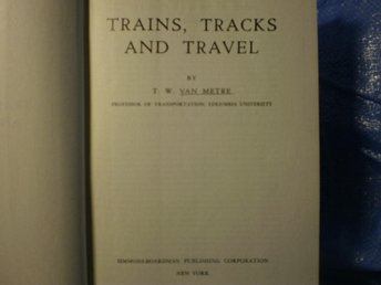 Trains, Tracks and Travel by T. W. Van Metre