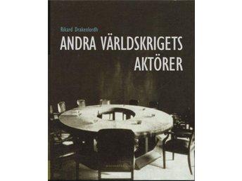 ANDRA VÄRLDSKRIGETS AKTÖRER - Rikard Drakenlordh - - Nynäshamn - ANDRA VÄRLDSKRIGETS AKTÖRER - Rikard Drakenlordh - - Nynäshamn