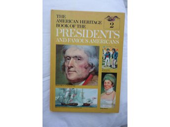 The American heritage book of the Presidents and famous americans, del 2