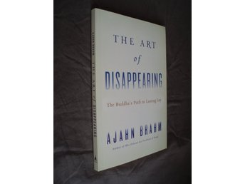 Ajahn Brahm - The art of Disappearing The Buddhas Path to...