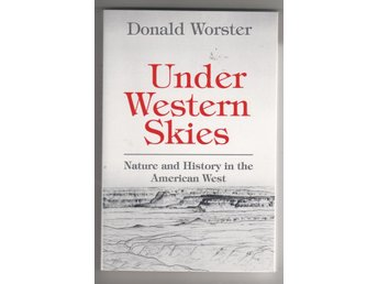 Under Western Skies - Nature and History in the American West