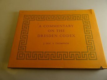 A commentary on the Dresden Codex