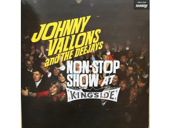 JOHNNY VALLONS & THE DEEJAYS, LP. NON STOP SHOW AT KINGSIDE.