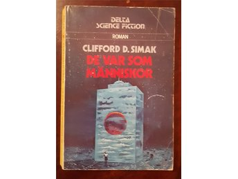 Delta Science Fiction nr 104 - Clifford D. Simak - De var som människor
