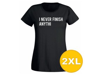 T-shirt I Never Finish Anythi Svart Dam tshirt XXL