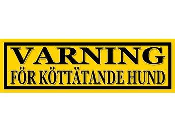 Varning för köttätande hund - FRI FRAKT!!! - Ljungbyhed - Varning för köttätande hund - FRI FRAKT!!! - Ljungbyhed