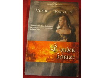 CLAIRE THORNTON - LONDON BRINNER - HARLEQUIN HISTORISK - Hörby - CLAIRE THORNTON - LONDON BRINNER - HARLEQUIN HISTORISK - Hörby