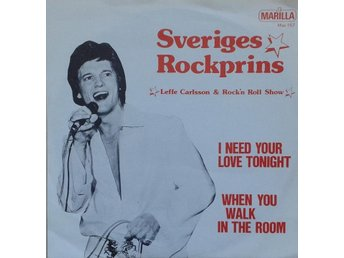 Leffe Carlsson titles* I need your love tonight, When you walk..* Rock n Roll 7""