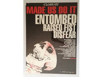 CloseUp Made Us Do It 2003 - Entombed, Raised Fist, Disfear - Poster - 50x70cm
