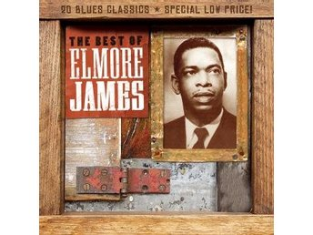 James Elmore: Best Of Elmore James (CD)