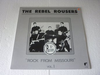 THE REBEL ROUSERS NL.WHITE LABEL WLP 8963 LP ROCK FROM MISSOURI VOL.1