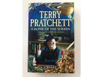 A BLINK OF THE SCREEN Collected Shorter FictionTerry Pratchett 2012