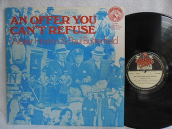 WALTER HORTON & PAUL BUTTERFIELD - AN OFFER YOU CAN'T REFUSE