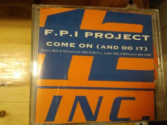 F.P.I. Project - Come On (And Do It), CD
