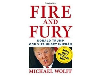 Fire and Fury: Donald Trump och Vita Huset inifrån av Michael Wolff