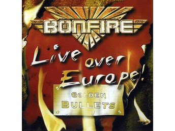 Bonfire -Live over Europe Golden Bullets 2002 Best of Tou cd
