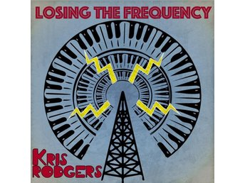 Rodgers Kris: Losing The Frequency (Vinyl LP)