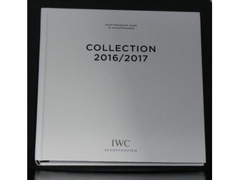 IWC Schaffhausen 2016/17 Annual Collection, Hardcover, Fri Frakt! - Surte - IWC Schaffhausen 2016/17 Annual Collection, Hardcover, Fri Frakt! - Surte