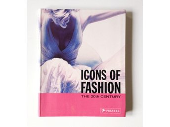 Icons of Fashion - the 20th century - mode/historia/retro/vintage/kläder