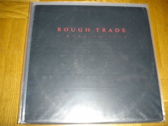 """12"" Rough Trade - i want to live"