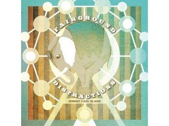 Blank Robert Carl: Fairground Distractions (Vinyl LP) - Nossebro - Blank Robert Carl: Fairground Distractions (Vinyl LP) - Nossebro