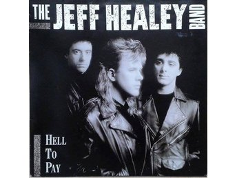 The Jeff Healey Band title* Hell To Pay* Rock, Blues Rock LP EU