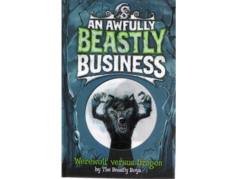 An Awfully Beastly Business : Werewolf versus Dragon - The Beastly Boys