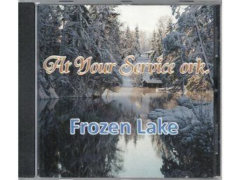 CD AT YOUR SERVICE ORK   FROZEN LAKE.