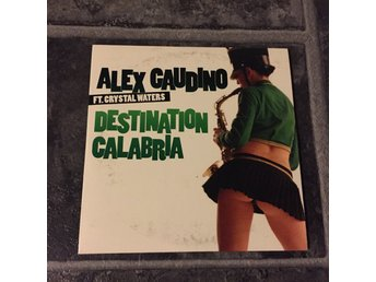Alex Gaudino Ft. Crystal Waters ?– Destination Calabria(CDs)