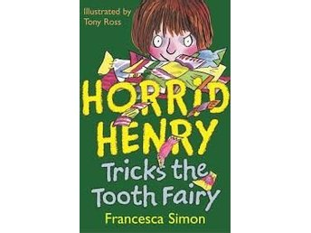 Horrid Henry Tricks the Tooth Fairy av Francesca Simon och Tony Ross