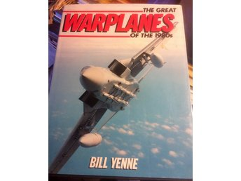 Flyg, The great warplanes of the 1980s, Bill YenneKrigsflyg mm